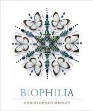 Biophilia Hardcover By Marley Christopher