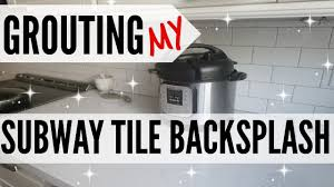 Acrylpro Ceramic Tile Adhesive Cleanup by How To Grout A Subway Tile Backsplash Grouting A Diy Backsplash