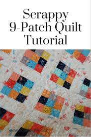 Scrappy 9 Patch Quilt Tutorial