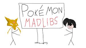 Halloween Mad Libs Free by Pokémon Mad Libs W Thelunatikguy Youtube