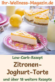 low carb zitronen joghurt torte ohne backen rezept ohne