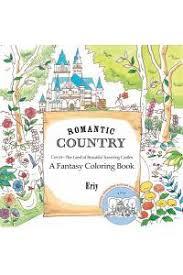 Romantic Country A Fantasy Coloring Book