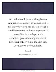 A Conditional Love Is Nothing But An Infatuation Sexuality