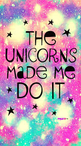 The Unicorns Made Me Do It Galaxy Wallpaper Androidwallpaper Iphonewallpaper