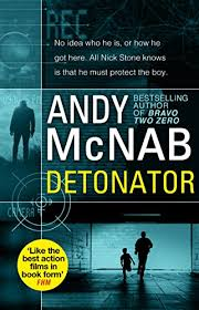 Detonator Nick Stone Thriller 17 By Andy McNab INR12000
