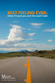 Best Feeling Ever: When It's Just You And The Open Road ...