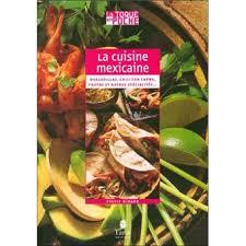 cuisine mexicaine cuisine mexicaine broché collectif achat livre achat