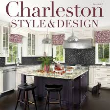 Charleston Style & Design Magazine - Home   Facebook Charleston Home Design Magazine Winter 2016 By Modern Home Design Magazine 2009 And Idea House Fall 2013 Our Kitchen For Crafted Meeting The Challenge Style One About Byrd Builders Best Of Both Worlds Of Spring