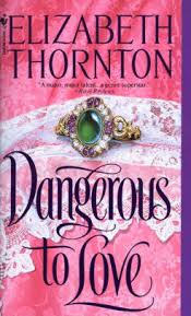 Dangerous To Love By Elizabeth Thornton Paperback