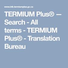 bureau plus termium plus search all terms termium plus translation
