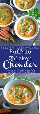 Youll Love This Simple Dairy Free Buffalo Chicken Chowder Made In The Slow Cooker Or Instant Pot Such An Easy Weeknight Dinner Paleo And