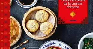 cuisine chinoise chine toutes les bases de la cuisine chinoise un livre de