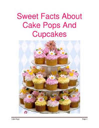 Sweet Facts About Cake Pops And Cupcakes By Lucile Boyer