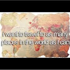 I Want To Travel As Many Places