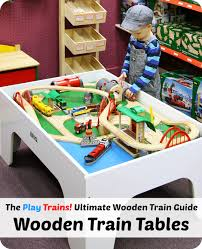 best train tables the ultimate wooden train guide play trains