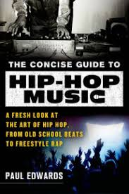 The Concise Guide To Hip Hop Music A Fresh Look At Art Of