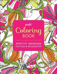 Posh Coloring Book Pretty Designs For Fun Relaxation By Michael OMara Books