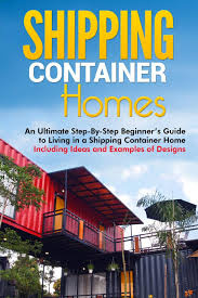 100 Living In Container Shipping Homes An Ultimate StepByStep