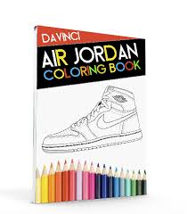 No Matter What Your Level Of Artistic Skill Is You Can Have A BLAST Coloring The Sneakers Love To Admire Air Jordans And Show World FAN