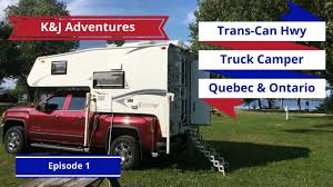 100 Truck Camper Camping Trans Can Hwy Episode 1 YouTube