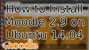 Cara Install Lamp Ubuntu 1404 by Tutorial How To Install Moodle 2 9 On Ubuntu 14 04