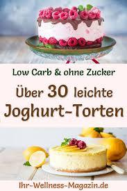 35 low carb joghurttorten mit früchten und beeren rezepte