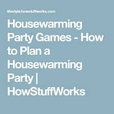Chic Ideas For Housewarming Party Games The 25 Best On Pinterest Game