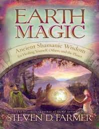 Earth Magic Ancient Shamanic Wisdom for Healing Yourself Others
