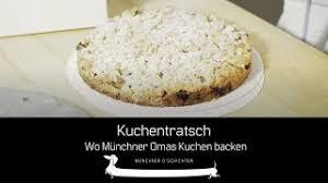 kuchentratsch wo münchner omas kuchen backen