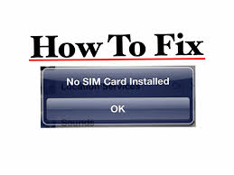 How to Fix No Sim Card Installed and No Service Messages on all