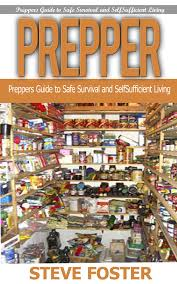 Get Quotations PREPPER Preppers Guide To Safe Survival And Self Sufficient Living Books Survivalism