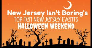Halloween Activities In Nj by Top Ten New Jersey Events For Halloween Weekend 2017 New Jersey