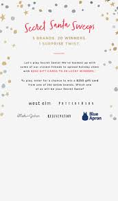 The Secret Santa - Sweepstakes | West Elm Pottery Barn Kids Apparel And Fniture The Grove La Cyber Monday Premier Event At Greenwich Girl 300 Best Gift Cards Coupons Images On Pinterest 27 Mdblowing Hacks Thatll Save You Hundreds 203 Free Printables For Gifts Card Best 25 Barn Fniture Ideas Last Minute Holiday Ideas Shipping Egift Deals Money How To Get Google Play Httpswwwterestcompin Specialty Restaurant Dartlist Are Rewards Certificates Worthless Mommy Points Margherita Missoni