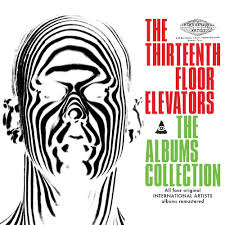 Thirteenth Floor Elevators Slip Inside This House by The Albums Collection Box Set The 13th Floor Elevators Songs