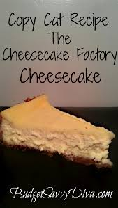 Copy Cat Recipe The Cheesecake Factory Cheesecake