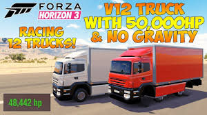 Forza Horizon 3 - TRUCK WITH V12 & 50,000HP! NO GRAVITY RACING 12 ...