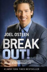 By Joel Osteen Break Out 5 Keys To Go Beyond Your Barriers And Live An Extraordinary Life