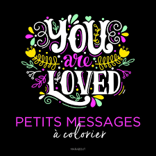 You Are Loved Petits Messages à Colorier Editions Marabout