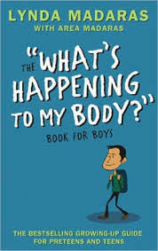 The Whats Happening To My Body Book For Boys By Lynda Madaras