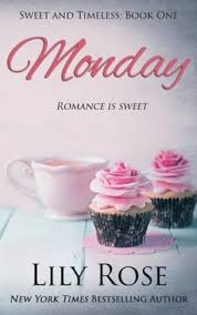 Monday Sweet Romance And Timeless Volume 1 By Lily Rose Is The Edition Of New York Times