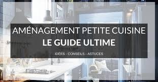 studio 10 conseils malins pour bien aménager un petit espace aménagement cuisine le guide ultime