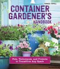 100 Container Projects Gardeners Handbook Pots Techniques And