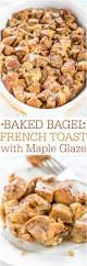 Panera Pumpkin Bagel 2015 by Baked Bagel French Toast With Maple Glaze Averie Cooks