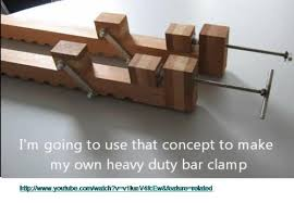 An Exercise In Making Wooden Bar Clamps 1 The And Front Jaw