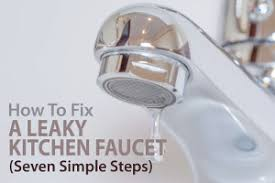 How To Repair A Leaky Kitchen Faucet How To Fix A Leaky Kitchen Faucet In Seven Simple Steps