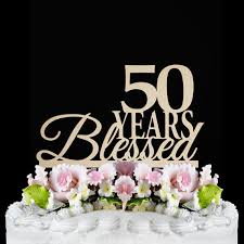 50th Birthday Cake Topper 50 Years Blessed Custom By Walldecal76 Anniversary PartiesWedding