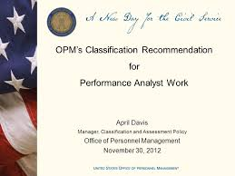 OPM s Classification Re mendation for Performance Analyst Work