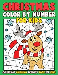 Christmas Color By Number For Kids Coloring Activity Book A Childrens
