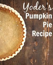 Epicurious Pumpkin Pie by Yoder U0027s Pumpkin Pie Recipe Her Heartland Soul