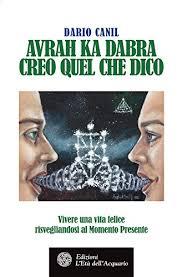 Kã Che Kaufen Sofort Lieferbar Avrah Ka Dabra Creo Quel Che Dico Vivere Una Vita Felice Risvegliandosi Al Momento Presente Italian Edition